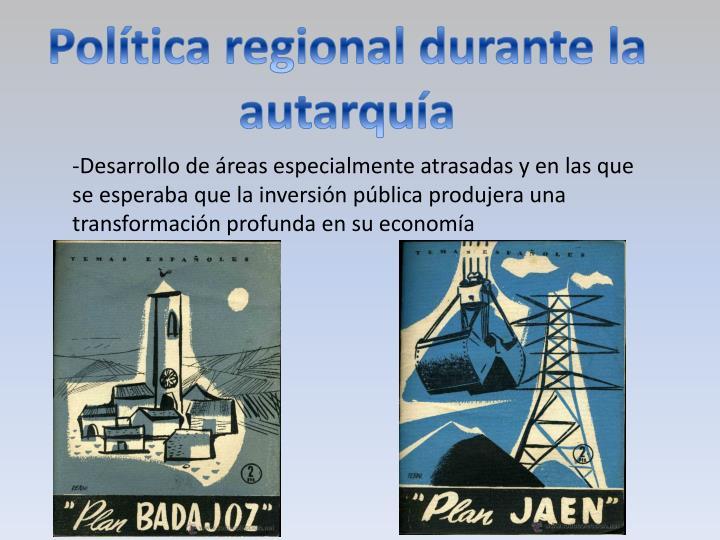 Política regional durante la autarquía
