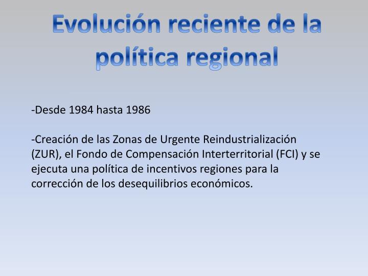 Evolución reciente de la política regional