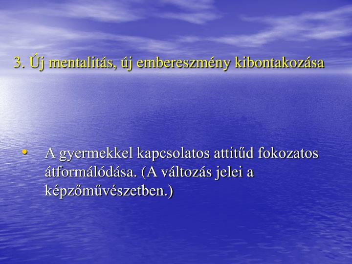 3. j mentalits, j embereszmny kibontakozsa