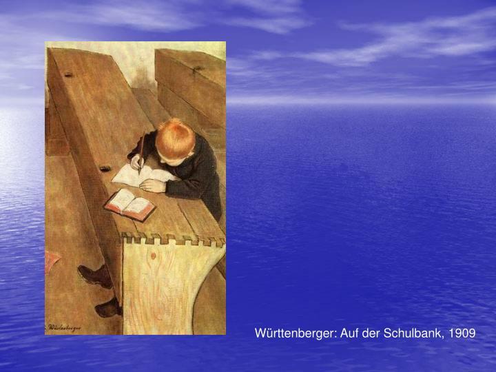 Wrttenberger: Auf der Schulbank, 1909