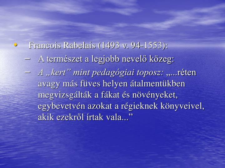 Francois Rabelais (1493 v. 94-1553):
