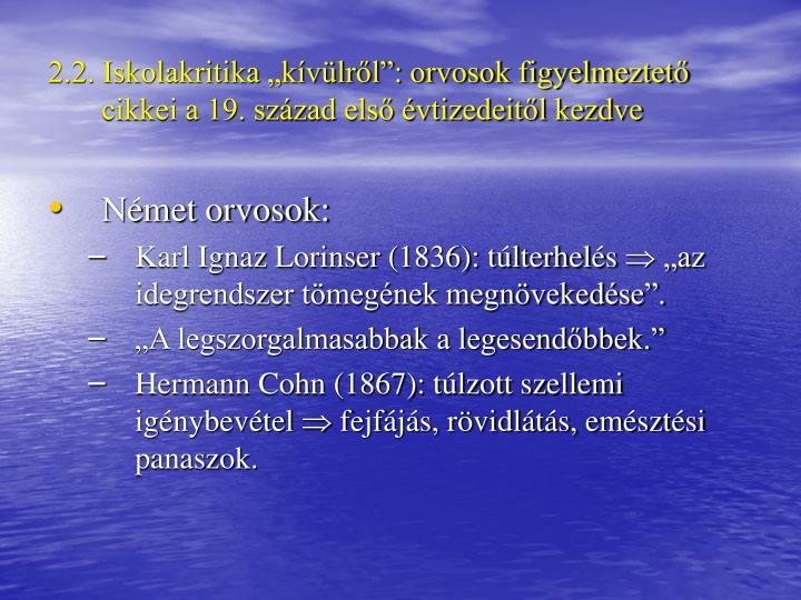 2.2. Iskolakritika kvlrl: orvosok figyelmeztet cikkei a 19. szzad els vtizedeitl kezdve