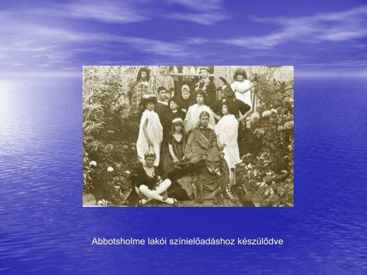 Abbotsholme lakói színielőadáshoz készülődve