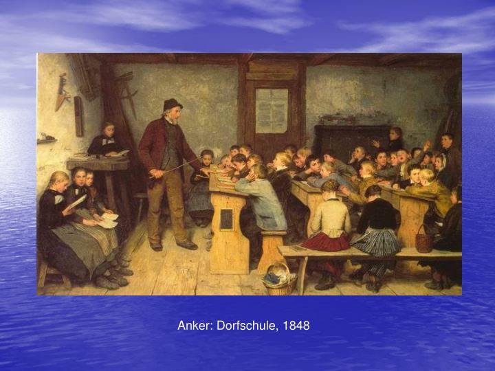 Anker: Dorfschule, 1848