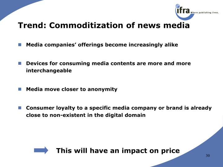 Trend: Commoditization of news media