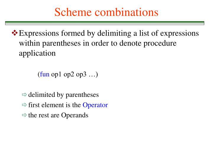Scheme combinations