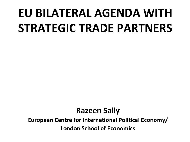 Eu bilateral agenda with strategic trade partners