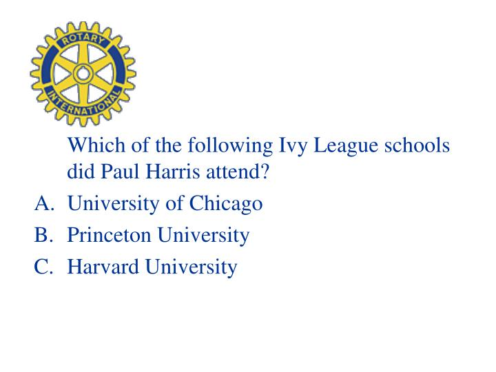 Which of the following Ivy League schools did Paul Harris attend?