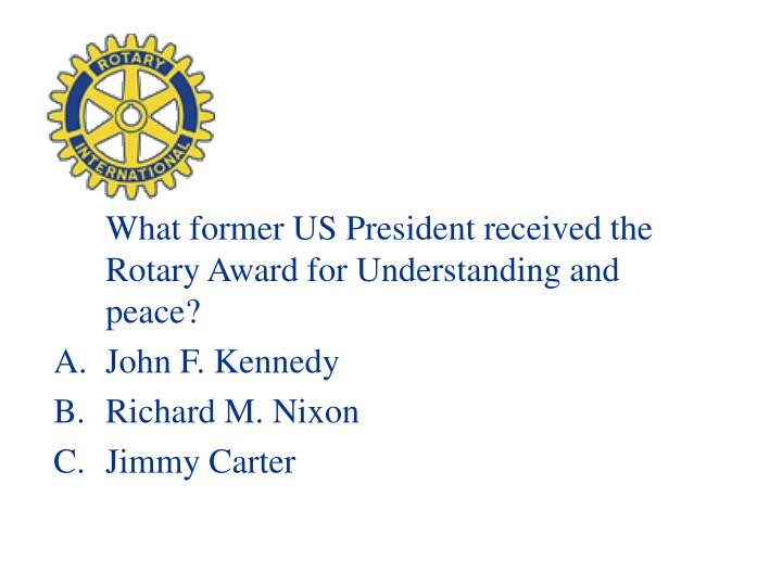 What former US President received the Rotary Award for Understanding and peace?