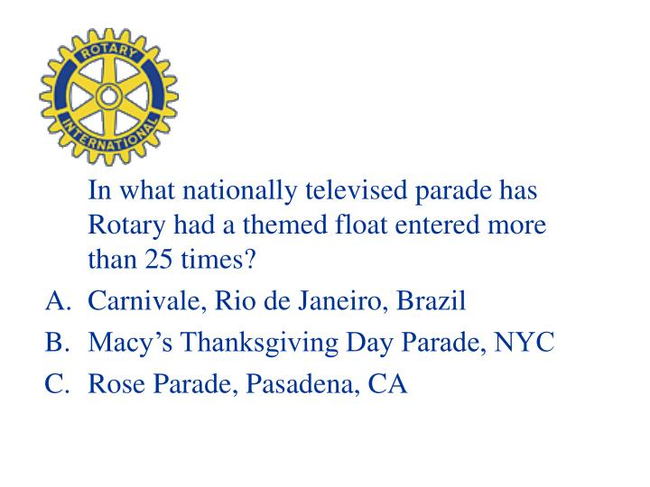 In what nationally televised parade has Rotary had a themed float entered more than 25 times?