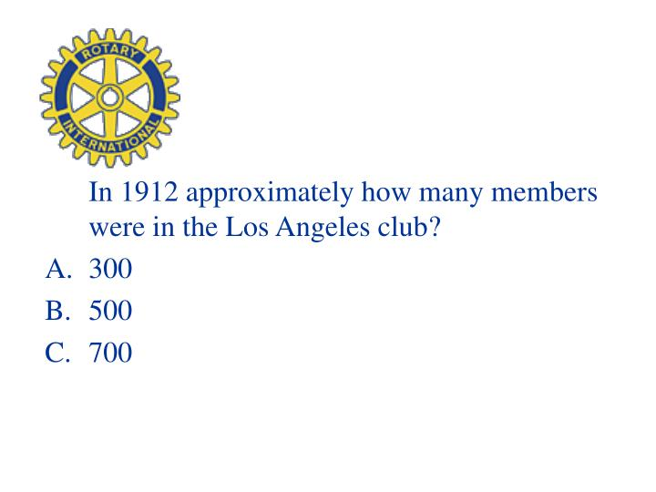 In 1912 approximately how many members were in the Los Angeles club?