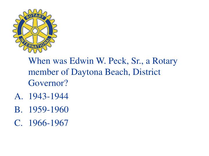 When was Edwin W. Peck, Sr., a Rotary member of Daytona Beach, District Governor?