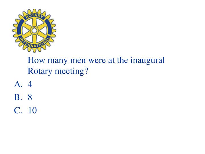 How many men were at the inaugural Rotary meeting?