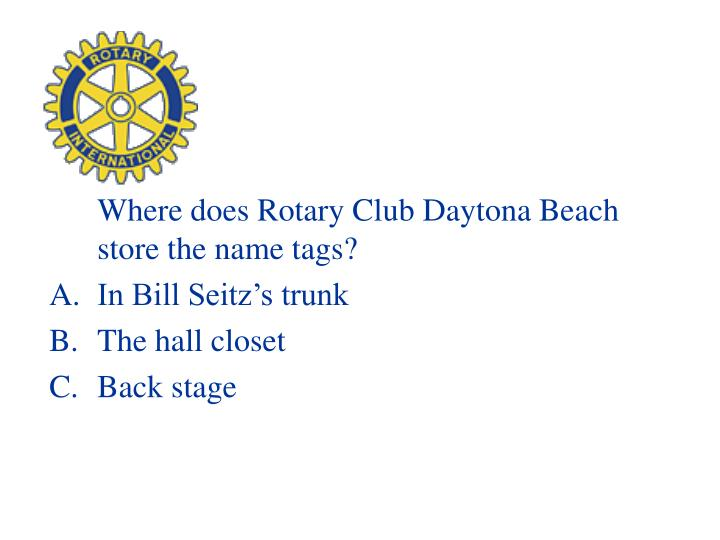 Where does Rotary Club Daytona Beach store the name tags?