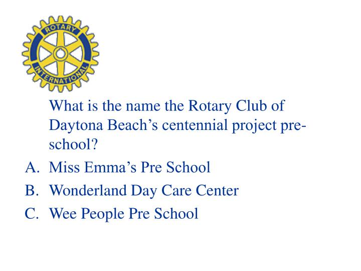 What is the name the Rotary Club of Daytona Beach's centennial project pre-school?