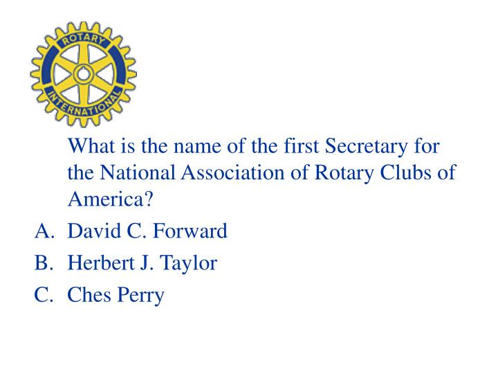 What is the name of the first Secretary for the National Association of Rotary Clubs of America?