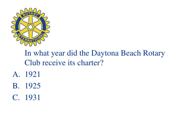 In what year did the Daytona Beach Rotary Club receive its charter?