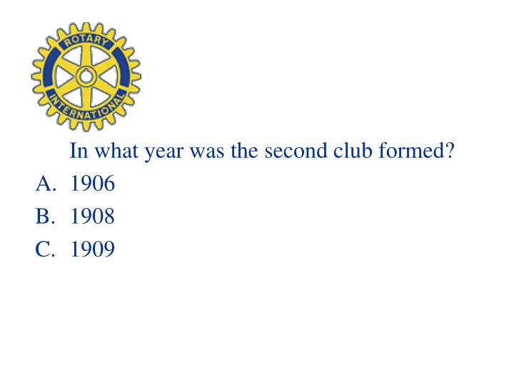 In what year was the second club formed?