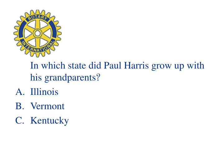 In which state did Paul Harris grow up with his grandparents