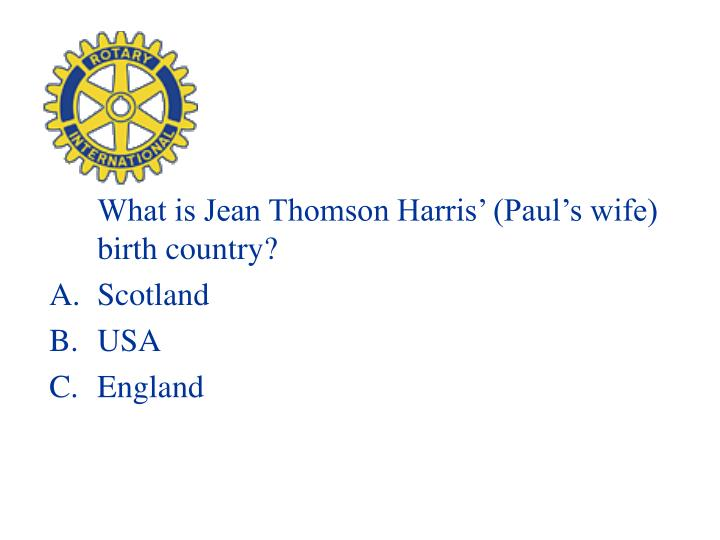 What is Jean Thomson Harris' (Paul's wife) birth country?