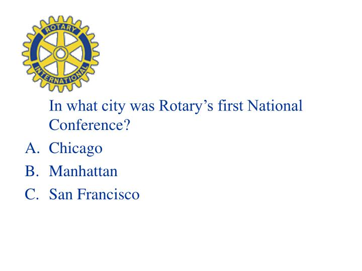 In what city was Rotary's first National Conference?