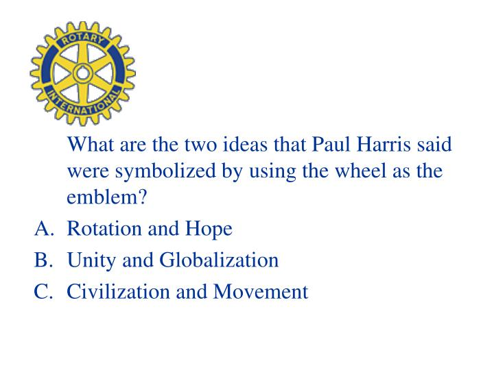 What are the two ideas that Paul Harris said were symbolized by using the wheel as the emblem?