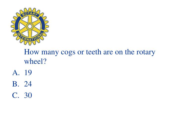 How many cogs or teeth are on the rotary wheel?