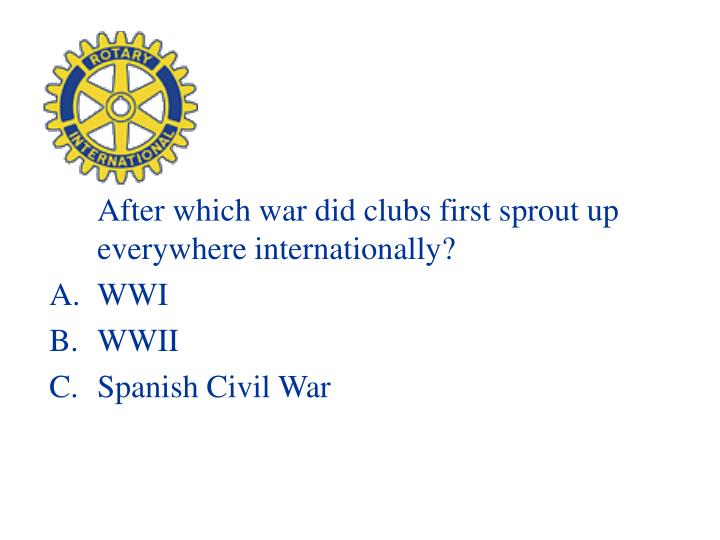 After which war did clubs first sprout up everywhere internationally?