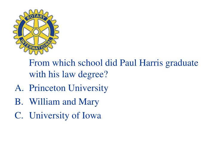 From which school did Paul Harris graduate with his law degree?