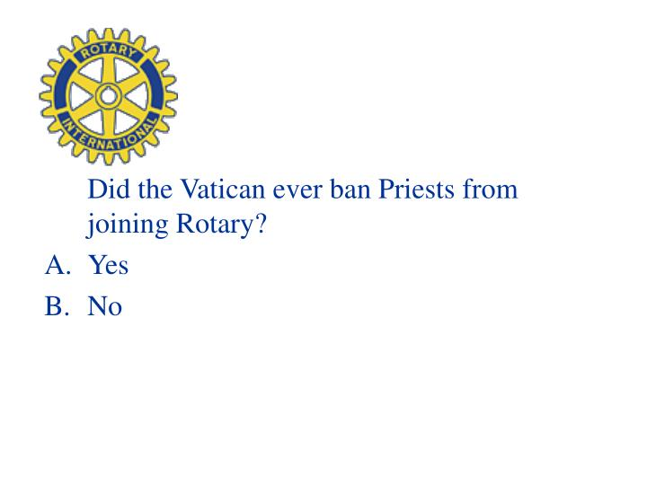 Did the Vatican ever ban Priests from joining Rotary?