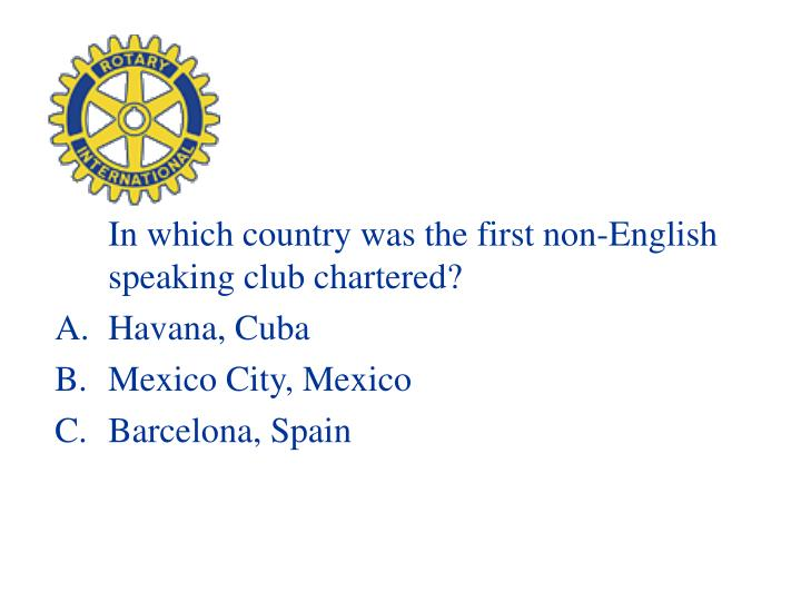 In which country was the first non-English speaking club chartered?