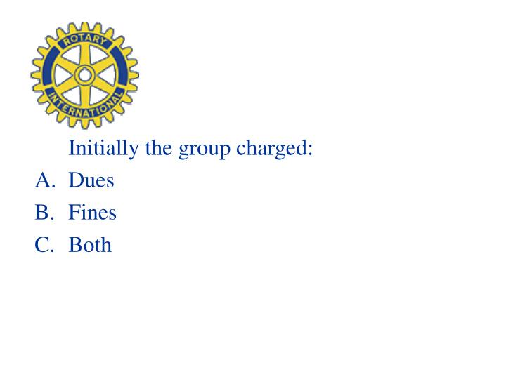 Initially the group charged:
