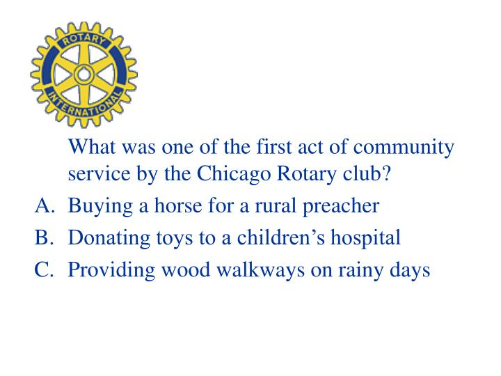 What was one of the first act of community service by the Chicago Rotary club?