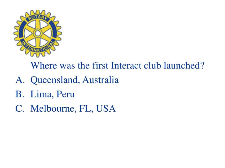 Where was the first Interact club launched?