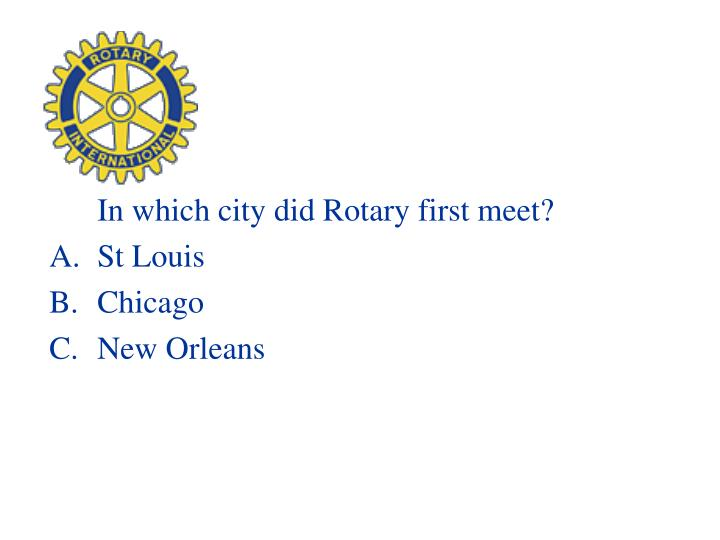 In which city did Rotary first meet?
