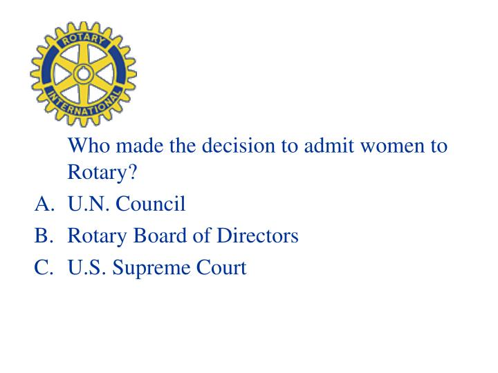 Who made the decision to admit women to Rotary?