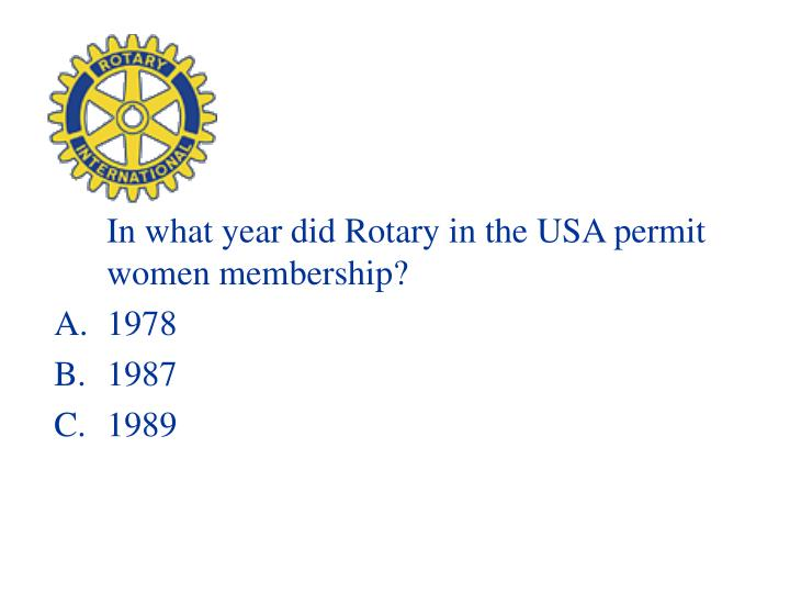In what year did Rotary in the USA permit women membership?