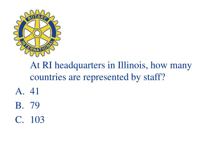 At RI headquarters in Illinois, how many countries are represented by staff?