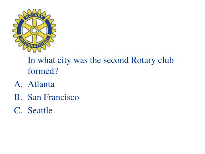 In what city was the second Rotary club formed?