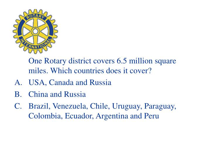 One Rotary district covers 6.5 million square miles. Which countries does it cover?