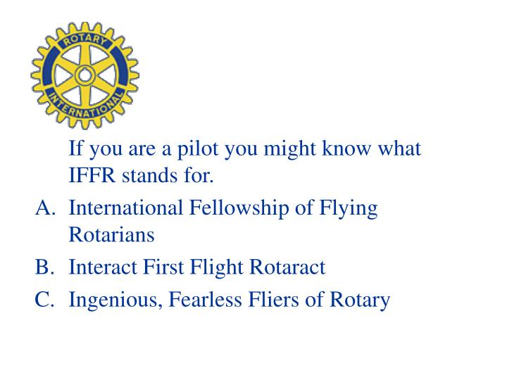 If you are a pilot you might know what IFFR stands for.