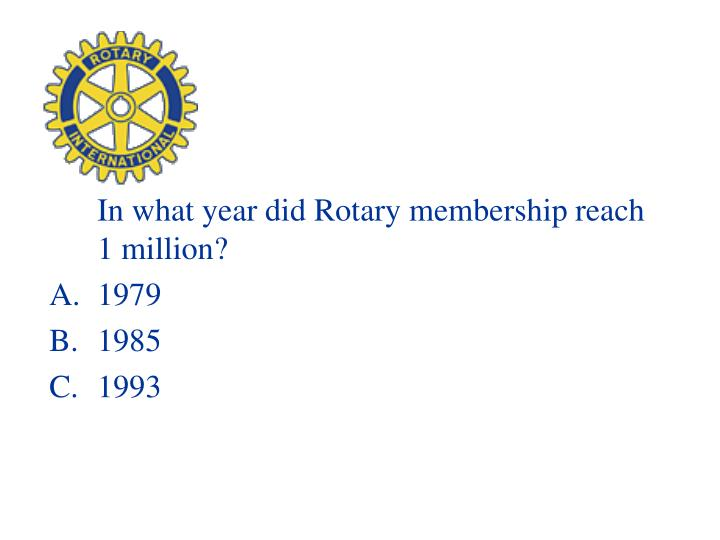 In what year did Rotary membership reach 1 million?