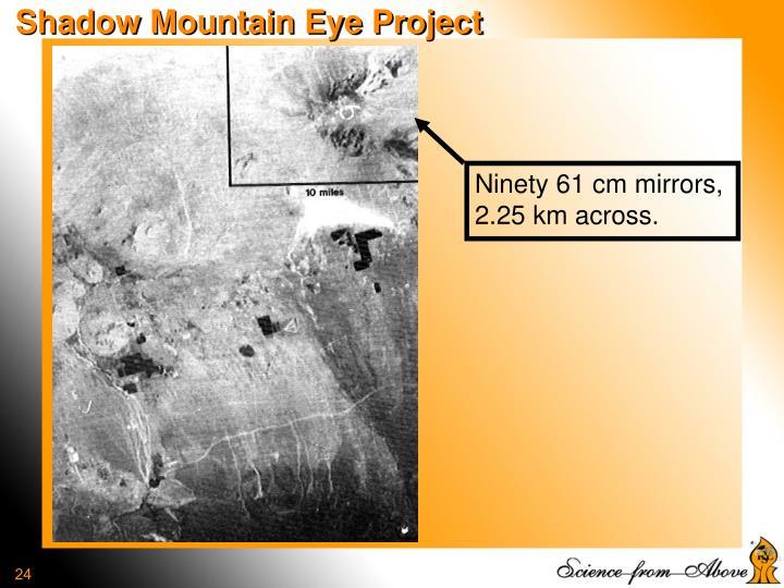 Shadow Mountain Eye Project