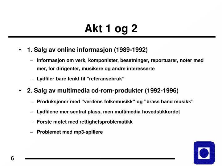Akt 1 og 2