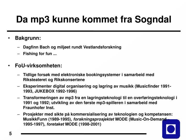 Da mp3 kunne kommet fra Sogndal