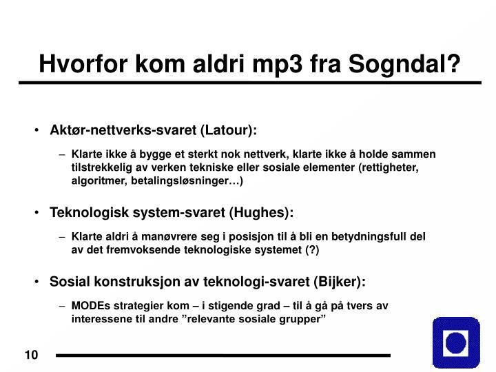 Hvorfor kom aldri mp3 fra Sogndal?