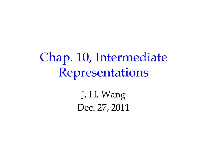 Chap 10 intermediate representations