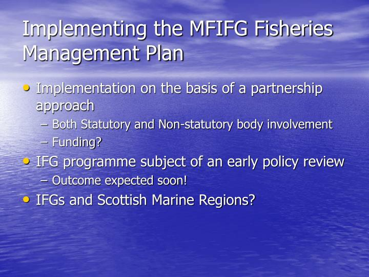 Implementing the MFIFG Fisheries Management Plan