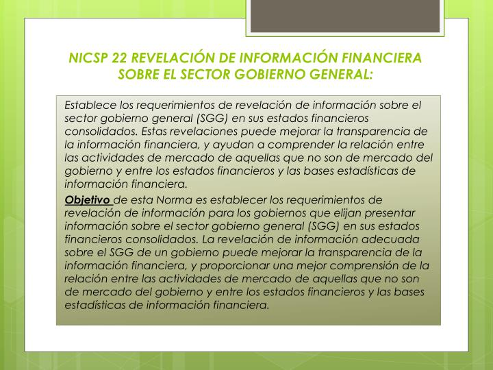 NICSP 22 REVELACIÓN DE INFORMACIÓN FINANCIERA SOBRE EL SECTOR GOBIERNO GENERAL: