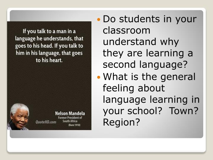 Do students in your classroom understand why they are learning a second language?